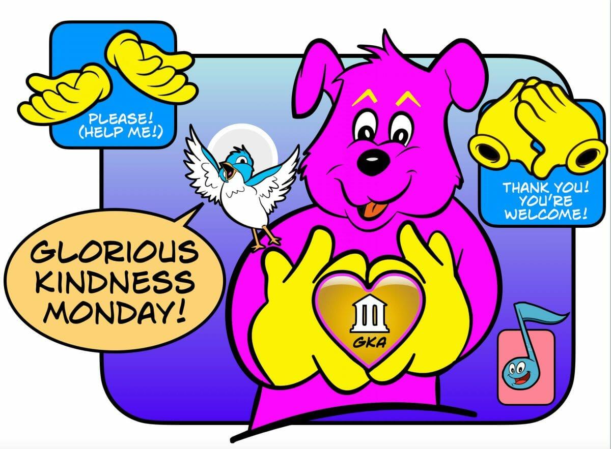 Glorious Kindness Monday 2